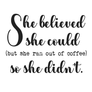 She believed shie could