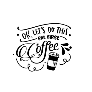 Ok, lets o this, but first coffee
