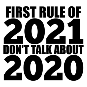 First Rule of 2021